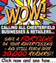 Click here to find out how advertising in the Chesterfield Post can save your business a fortune!