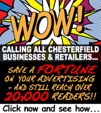 Click to see how advertising with the Chesterfield Post can save you a fortune and still reach more than 20,000 readers