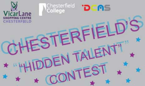 A competition is being held at Vicar Lane Shopping Centre, Chesterfield, to find hidden talent from around the region.