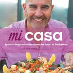 Derbyshire Meets Spain In Steve Perez's new 'Mi Casa' Cookbook